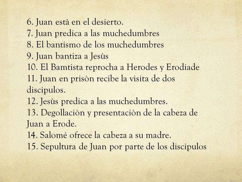 6.Juan està en el desierto. 7. Juan predica a las muchedumbres 8.