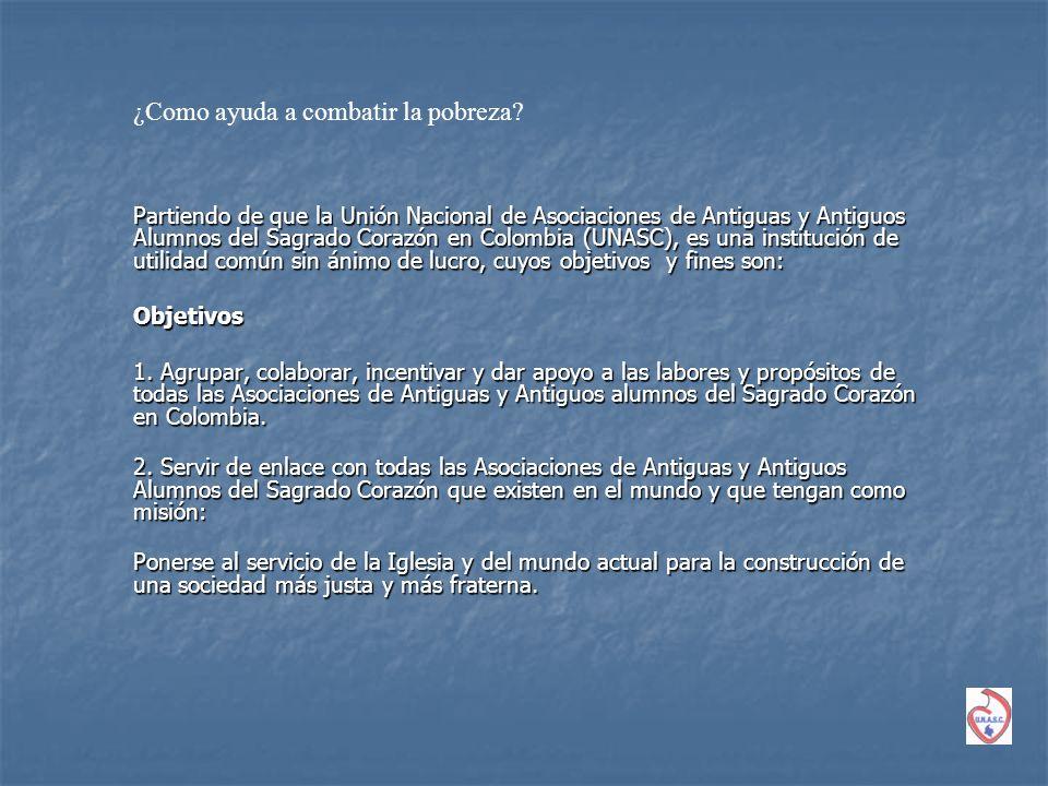 Partiendo de que la Unión Nacional de Asociaciones de Antiguas y Antiguos Alumnos del Sagrado Corazón en Colombia (UNASC), es una institución de utili