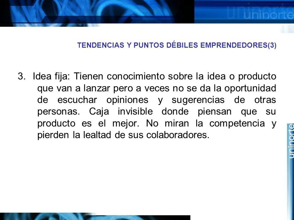 TENDENCIAS Y PUNTOS DÉBILES EMPRENDEDORES(3) 3.