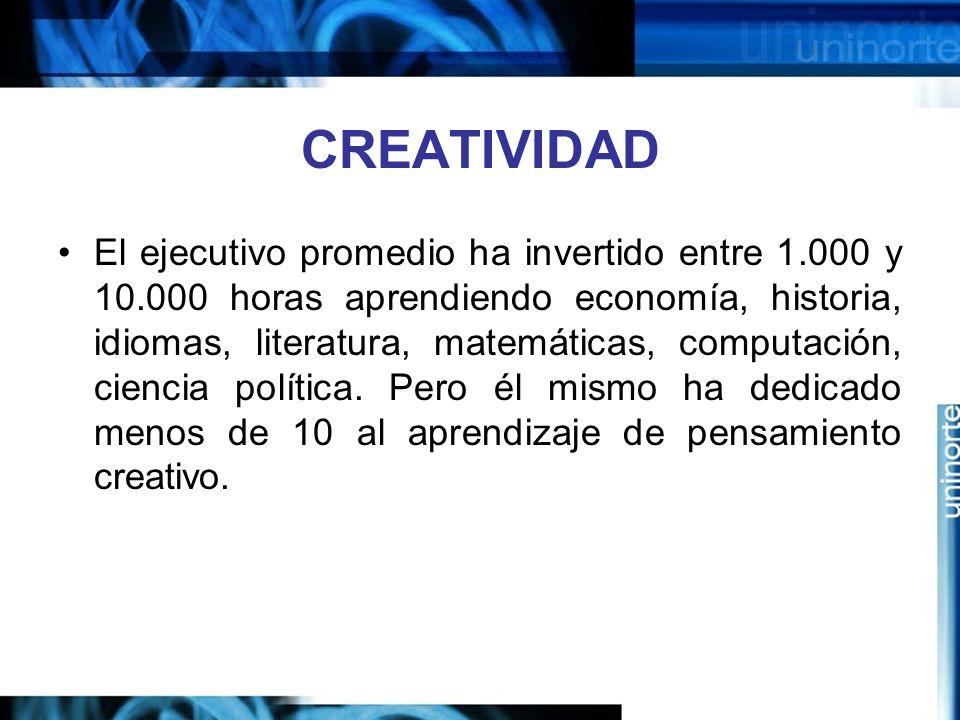 CREATIVIDAD El ejecutivo promedio ha invertido entre 1.000 y 10.000 horas aprendiendo economía, historia, idiomas, literatura, matemáticas, computación, ciencia política.