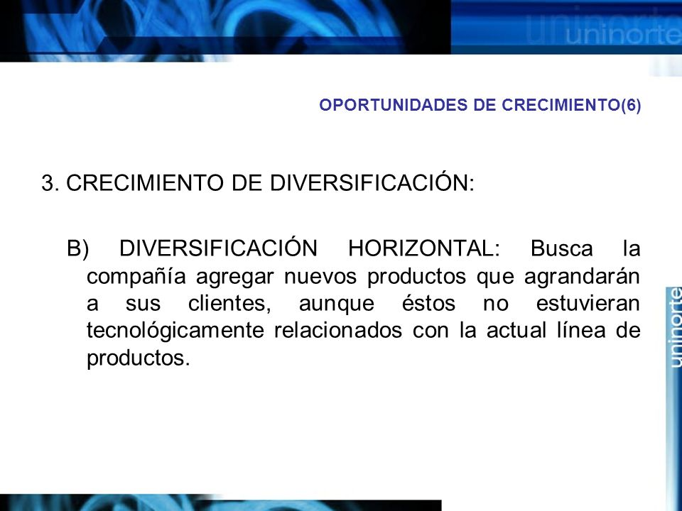 OPORTUNIDADES DE CRECIMIENTO(6) 3.