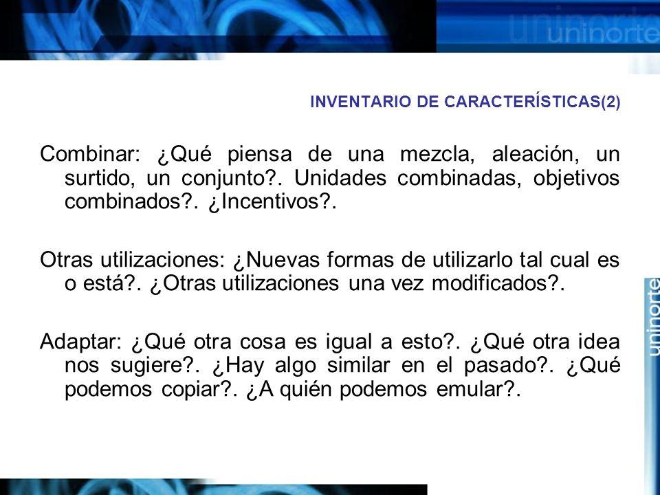 INVENTARIO DE CARACTERÍSTICAS(2) Combinar: ¿Qué piensa de una mezcla, aleación, un surtido, un conjunto?.