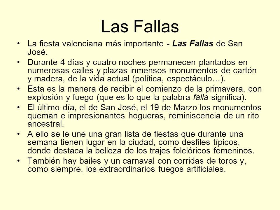 Las Fallas La fiesta valenciana más importante - Las Fallas de San José. Durante 4 días y cuatro noches permanecen plantados en numerosas calles y pla