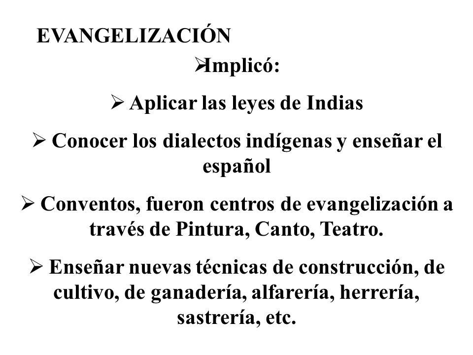 También llegaron AGUSTINOS DOMINICOS MERCEDARIOS. Todos ellos ayudaron en la labor de transmitir la cultura europea y conservar la indígena