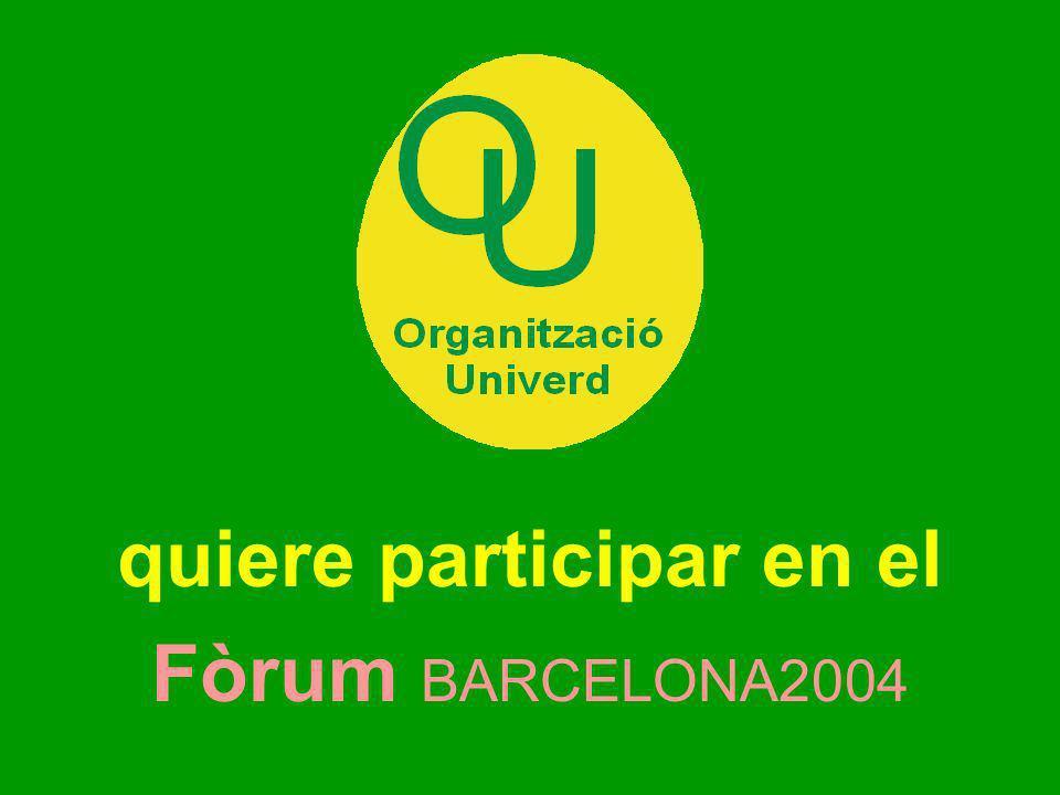 quiere participar en el Fòrum BARCELONA2004