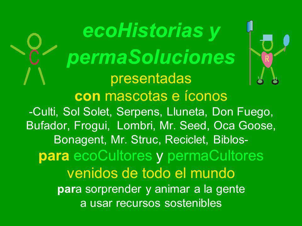 ecoHistorias y permaSoluciones presentadas con mascotas e íconos -Culti, Sol Solet, Serpens, Lluneta, Don Fuego, Bufador, Frogui, Lombri, Mr.
