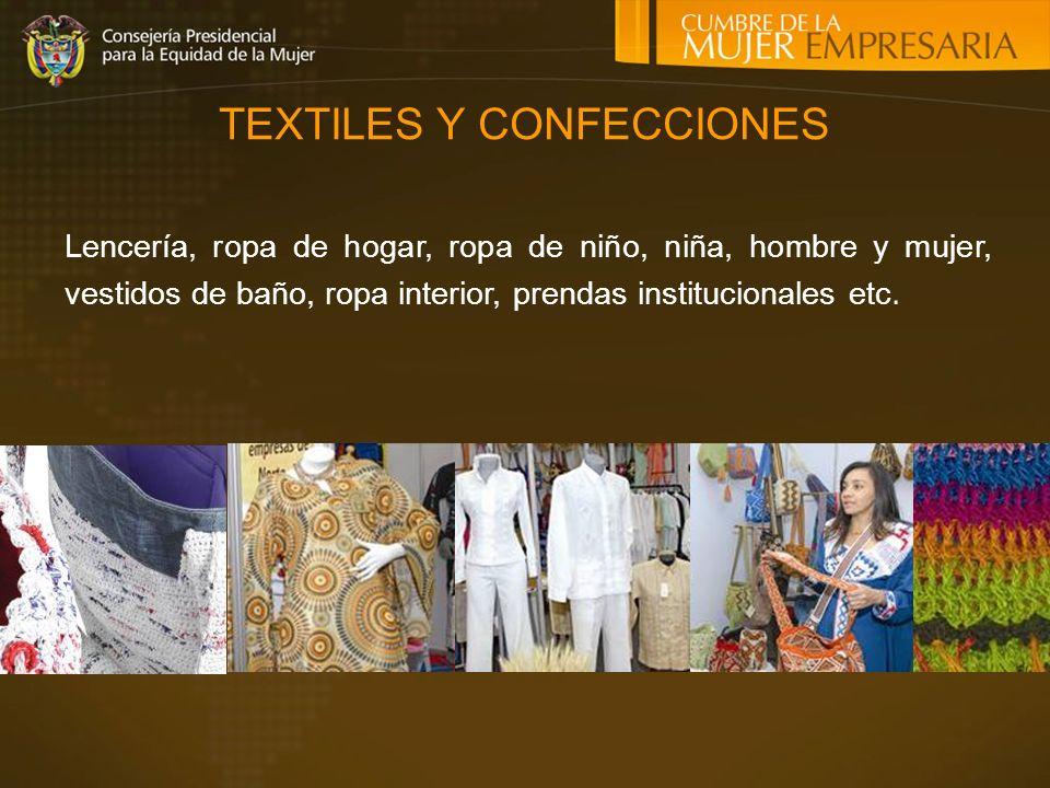 Lencería, ropa de hogar, ropa de niño, niña, hombre y mujer, vestidos de baño, ropa interior, prendas institucionales etc.