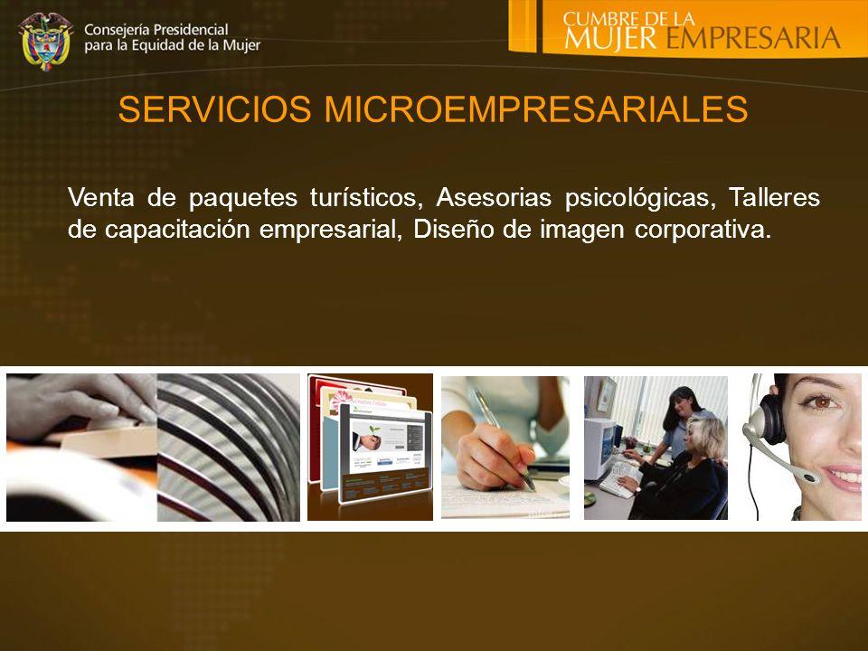SERVICIOS MICROEMPRESARIALES Venta de paquetes turísticos, Asesorias psicológicas, Talleres de capacitación empresarial, Diseño de imagen corporativa.