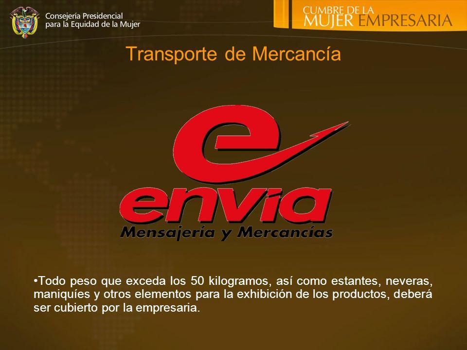 Transporte de Mercancía Todo peso que exceda los 50 kilogramos, así como estantes, neveras, maniquíes y otros elementos para la exhibición de los productos, deberá ser cubierto por la empresaria.