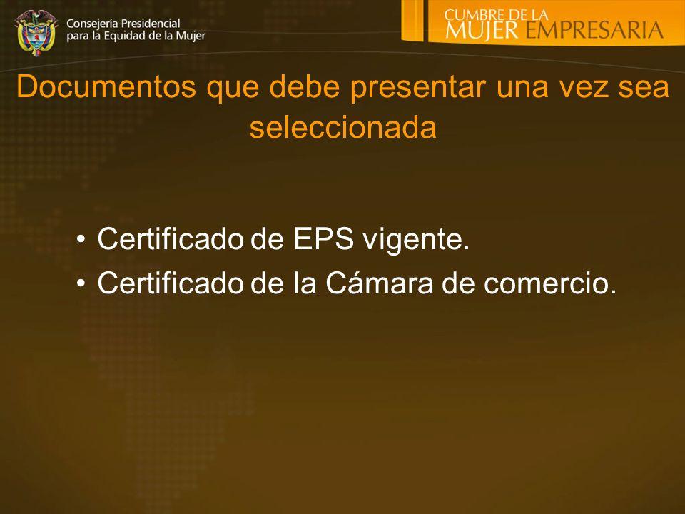 Certificado de EPS vigente.Certificado de la Cámara de comercio.