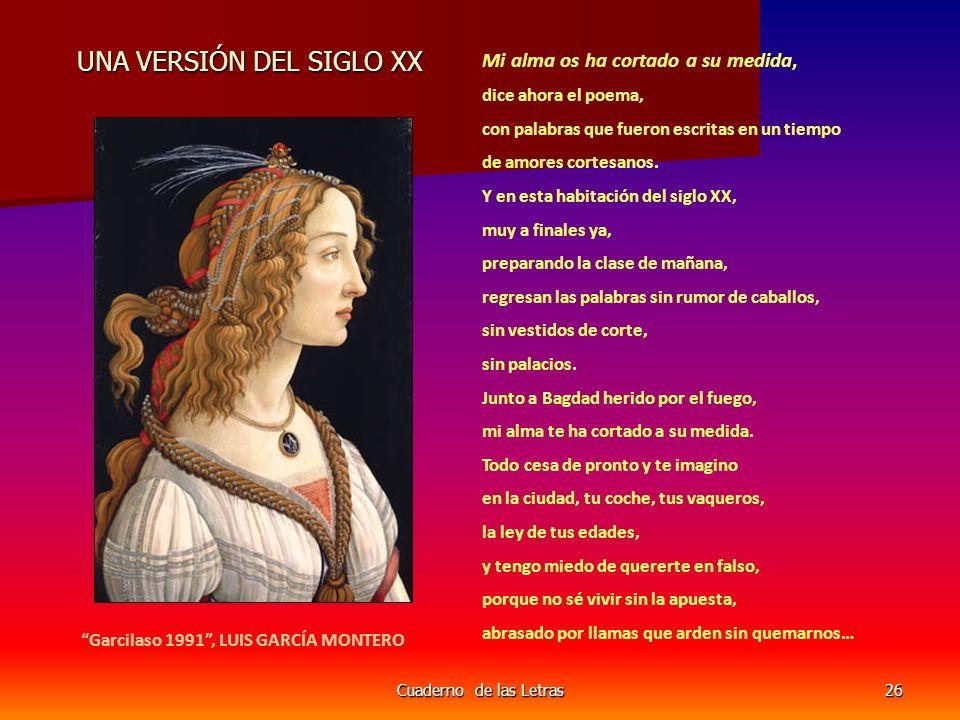 Cuaderno de las Letras26 UNA VERSIÓN DEL SIGLO XX UNA VERSIÓN DEL SIGLO XX Mi alma os ha cortado a su medida, dice ahora el poema, con palabras que fu