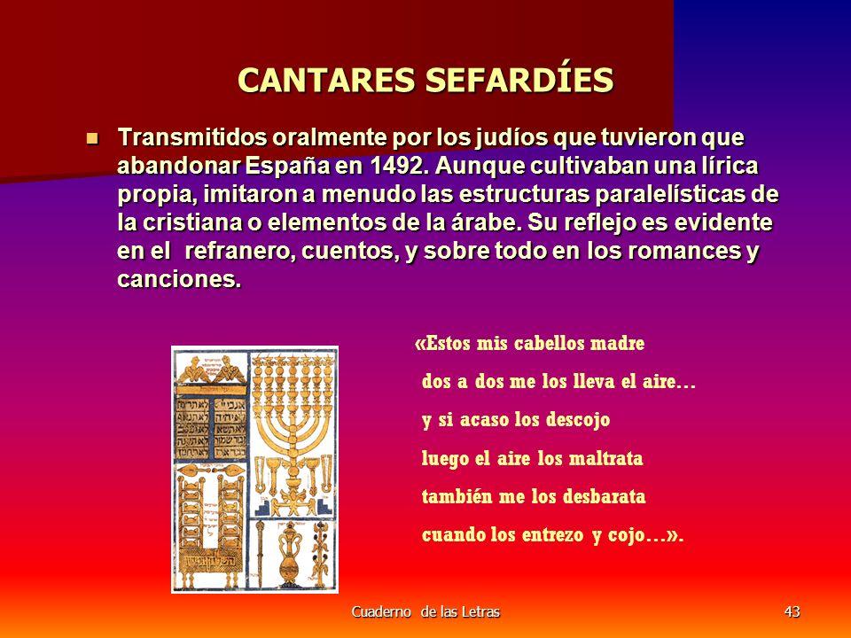 Cuaderno de las Letras43 CANTARES SEFARDÍES Transmitidos oralmente por los judíos que tuvieron que abandonar España en 1492.