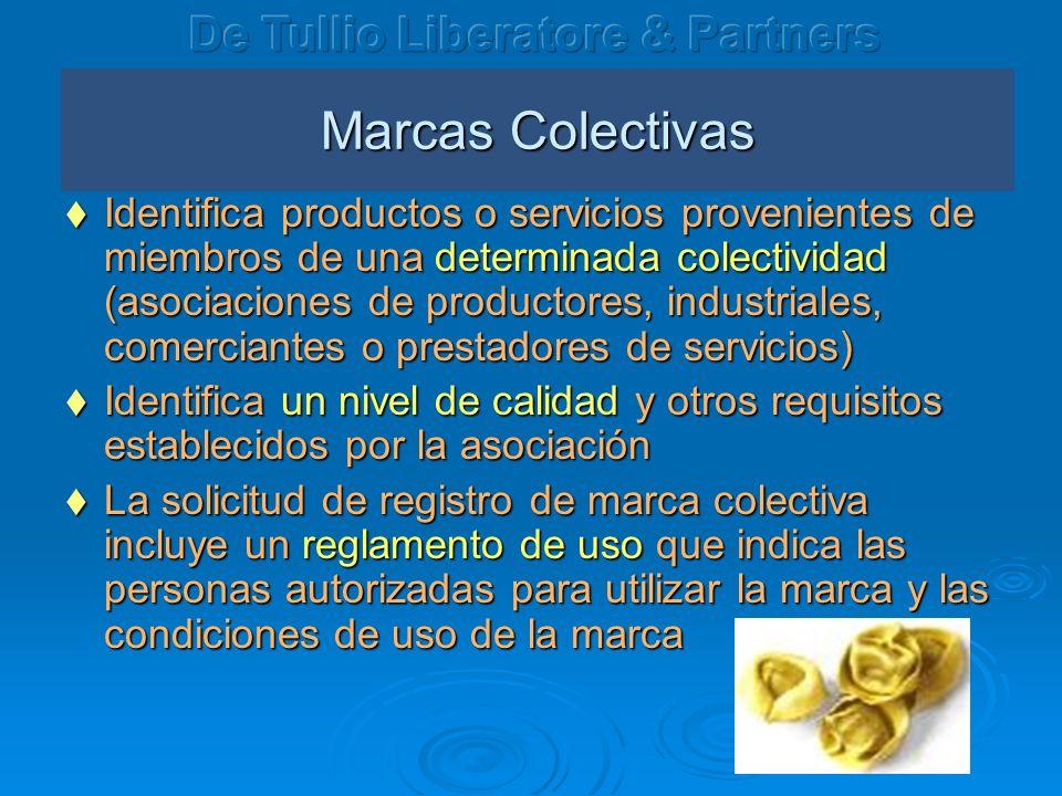 Marcas Colectivas Identifica productos o servicios provenientes de miembros de una determinada colectividad (asociaciones de productores, industriales