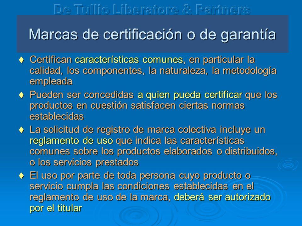 Marcas de certificación o de garantía Certifican características comunes, en particular la calidad, los componentes, la naturaleza, la metodología empleada Certifican características comunes, en particular la calidad, los componentes, la naturaleza, la metodología empleada Pueden ser concedidas a quien pueda certificar que los productos en cuestión satisfacen ciertas normas establecidas Pueden ser concedidas a quien pueda certificar que los productos en cuestión satisfacen ciertas normas establecidas La solicitud de registro de marca colectiva incluye un reglamento de uso que indica las características comunes sobre los productos elaborados o distribuidos, o los servicios prestados La solicitud de registro de marca colectiva incluye un reglamento de uso que indica las características comunes sobre los productos elaborados o distribuidos, o los servicios prestados El uso por parte de toda persona cuyo producto o servicio cumpla las condiciones establecidas en el reglamento de uso de la marca, deberá ser autorizado por el titular El uso por parte de toda persona cuyo producto o servicio cumpla las condiciones establecidas en el reglamento de uso de la marca, deberá ser autorizado por el titular