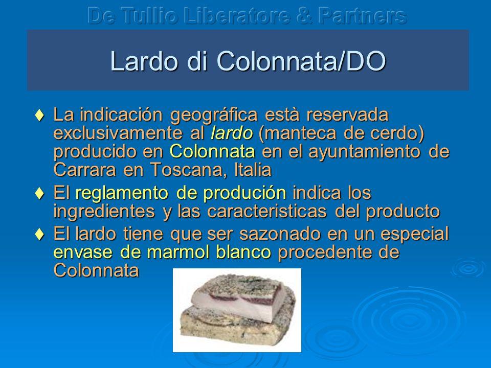 Lardo di Colonnata/DO La indicación geográfica està reservada exclusivamente al lardo (manteca de cerdo) producido en Colonnata en el ayuntamiento de