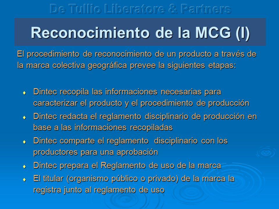 Reconocimiento de la MCG (I) El procedimiento de reconocimiento de un producto a través de la marca colectiva geográfica prevee la siguientes etapas: