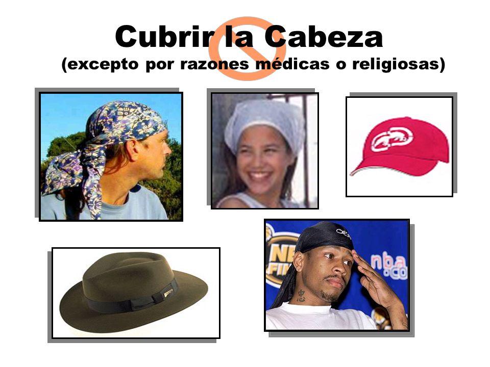 Cubrir la Cabeza (excepto por razones médicas o religiosas)