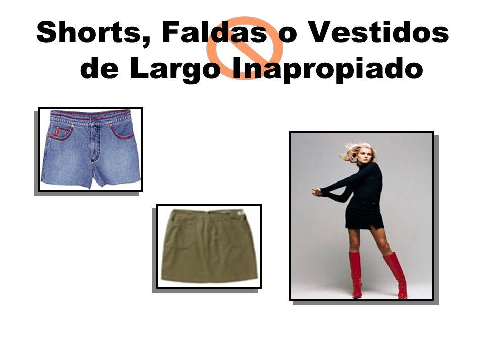 Shorts, Faldas o Vestidos de Largo Inapropiado