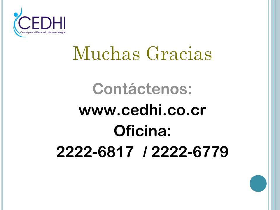 Contáctenos: www.cedhi.co.cr Oficina: 2222-6817 / 2222-6779