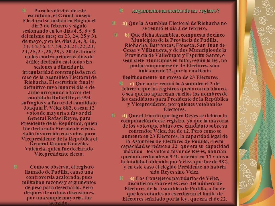 Argumentos en contra de ese registro? a) Que la Asamblea Electoral de Riohacha no se reunió el día 2 de febrero. b) Que dicha Asamblea, compuesta de c