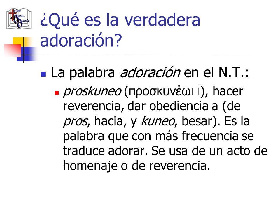 ¿Qué es la verdadera adoración? La palabra adoración en el N.T.: proskuneo (προσκυνέω), hacer reverencia, dar obediencia a (de pros, hacia, y kuneo, b