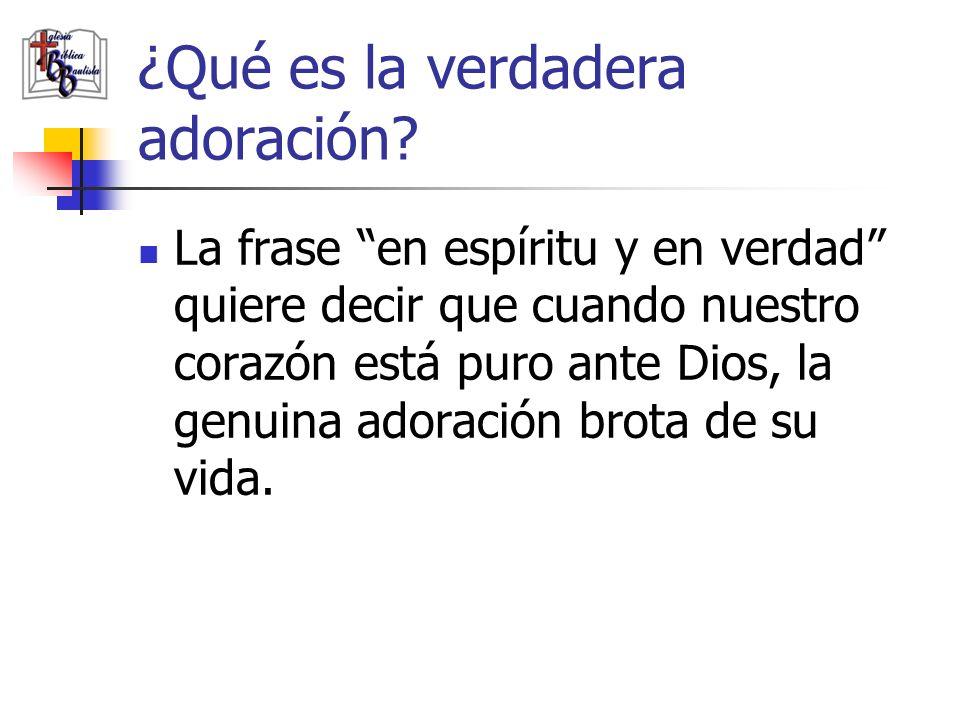 ¿Qué es la verdadera adoración? La frase en espíritu y en verdad quiere decir que cuando nuestro corazón está puro ante Dios, la genuina adoración bro