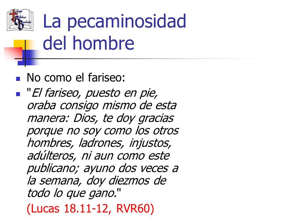 La pecaminosidad del hombre No como el fariseo: