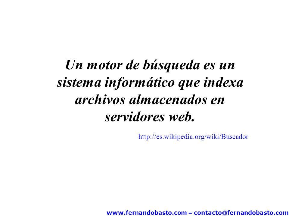 www.fernandobasto.com – contacto@fernandobasto.com Verdades sobre los buscadores de internet El 80% de los usuarios de internet utiliza habitualmente los buscadores Entre un 60% y un 90% del tráfico remitido a las webs por los buscadores procede de Google.