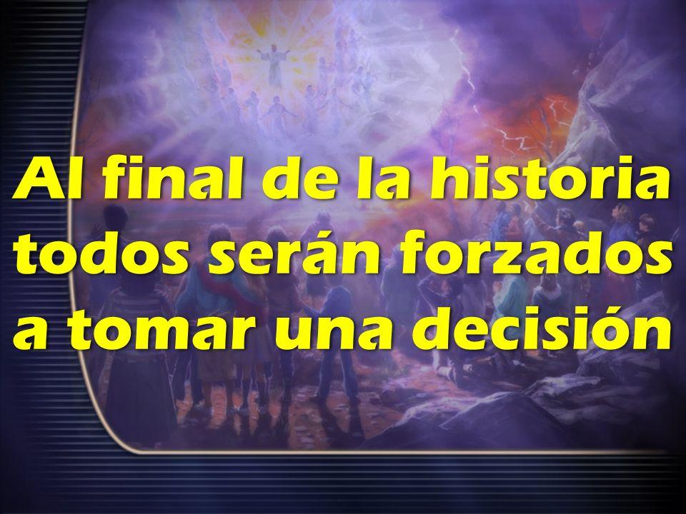 Al final de la historia todos serán forzados a tomar una decisión