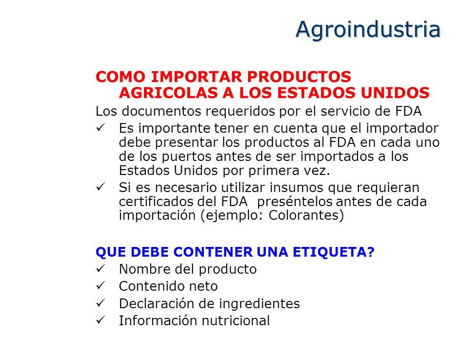 COMO IMPORTAR PRODUCTOS AGRICOLAS A LOS ESTADOS UNIDOS Los documentos requeridos por el servicio de FDA Es importante tener en cuenta que el importado