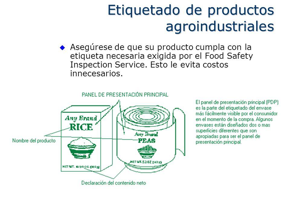 Asegúrese de que su producto cumpla con la etiqueta necesaria exigida por el Food Safety Inspection Service. Esto le evita costos innecesarios. Etique