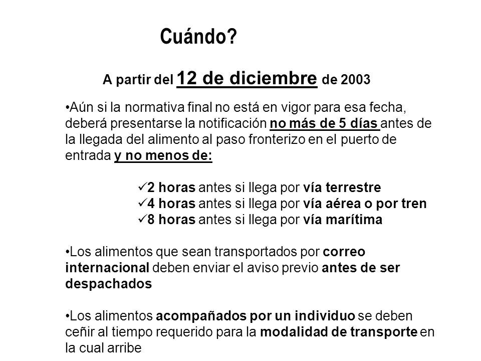 A partir del 12 de diciembre de 2003 Cuándo? Aún si la normativa final no está en vigor para esa fecha, deberá presentarse la notificación no más de 5