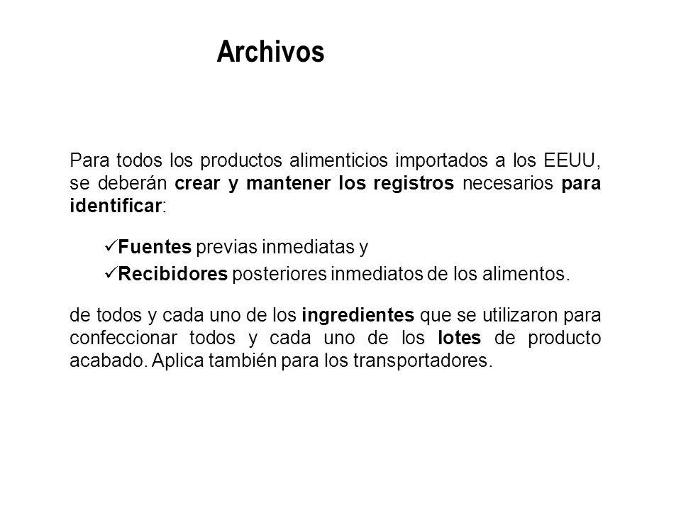 Para todos los productos alimenticios importados a los EEUU, se deberán crear y mantener los registros necesarios para identificar: Fuentes previas in