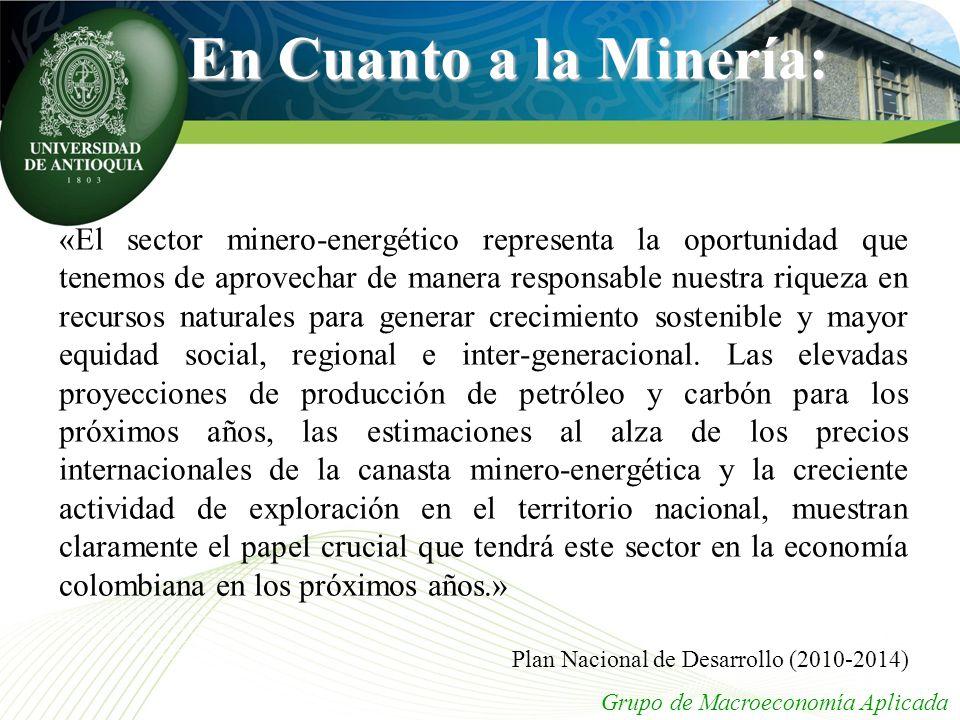 En Cuanto a la Minería: «El sector minero-energético representa la oportunidad que tenemos de aprovechar de manera responsable nuestra riqueza en recu