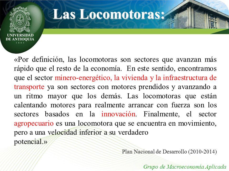 Las Locomotoras: «Por definición, las locomotoras son sectores que avanzan más rápido que el resto de la economía. En este sentido, encontramos que el