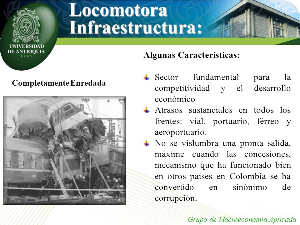 Grupo de Macroeconomía Aplicada Completamente Enredada Locomotora Infraestructura: Algunas Características: Sector fundamental para la competitividad