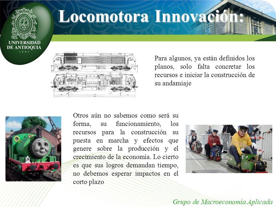 Grupo de Macroeconomía Aplicada Locomotora Innovación: Para algunos, ya están definidos los planos, solo falta concretar los recursos e iniciar la con