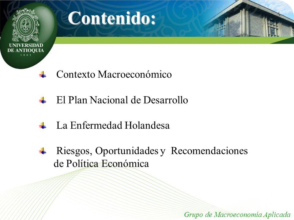 Contenido: Contexto Macroeconómico El Plan Nacional de Desarrollo La Enfermedad Holandesa Riesgos, Oportunidades y Recomendaciones de Política Económi