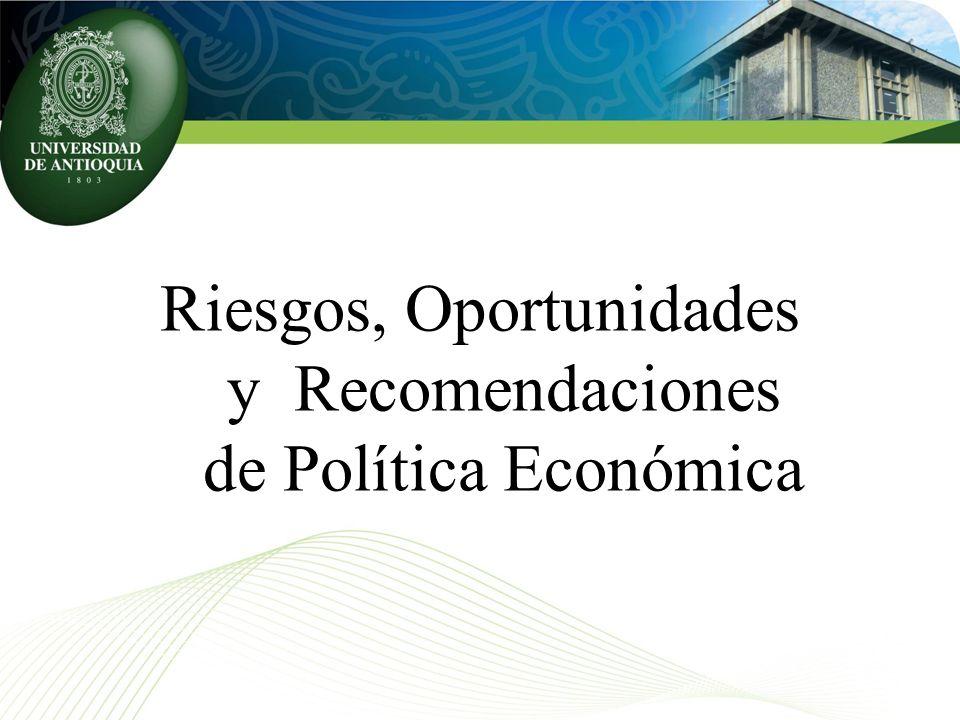 Riesgos, Oportunidades y Recomendaciones de Política Económica