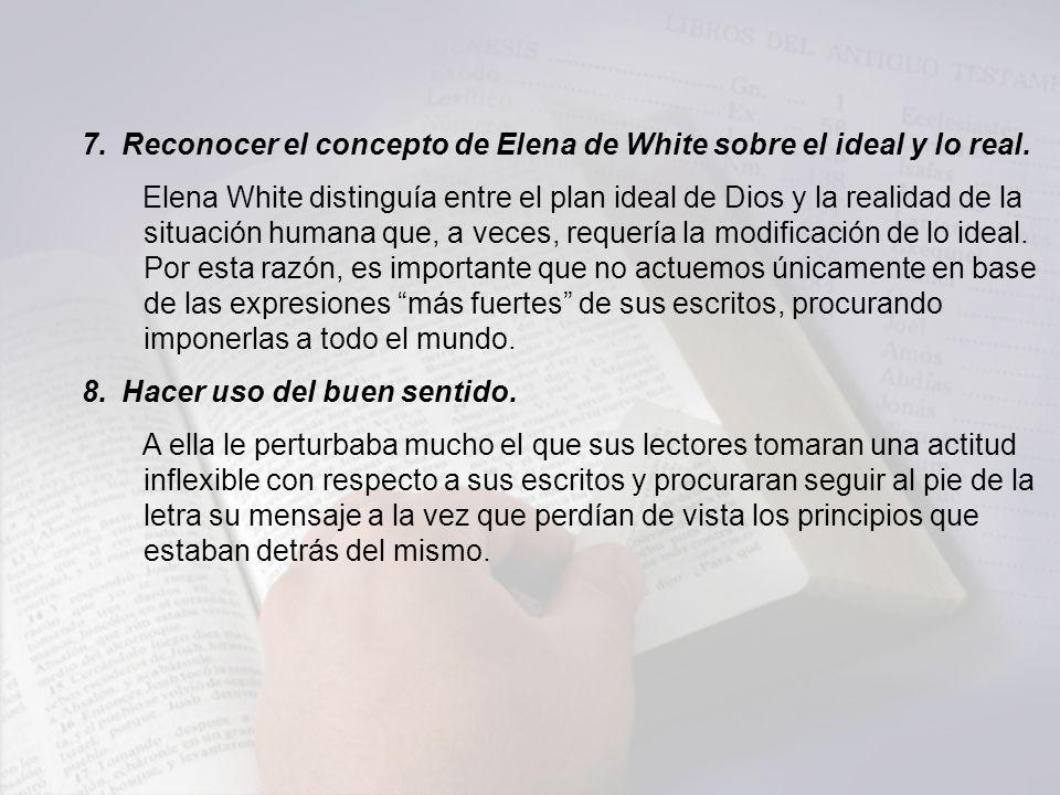7.Reconocer el concepto de Elena de White sobre el ideal y lo real.