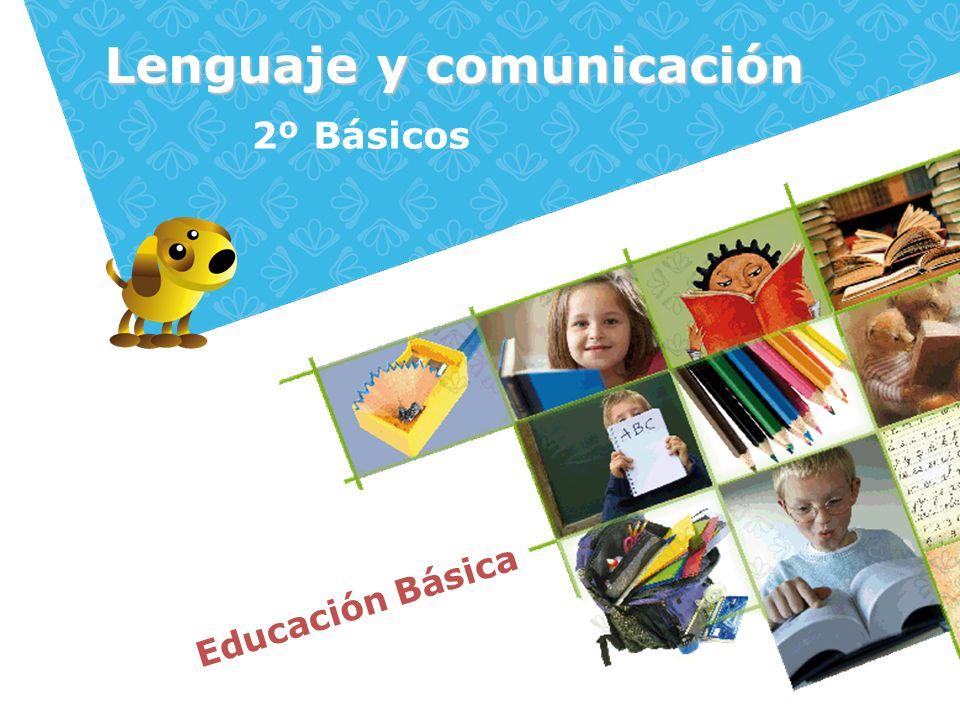 Educación Básica Lenguaje y comunicación 2º Básicos