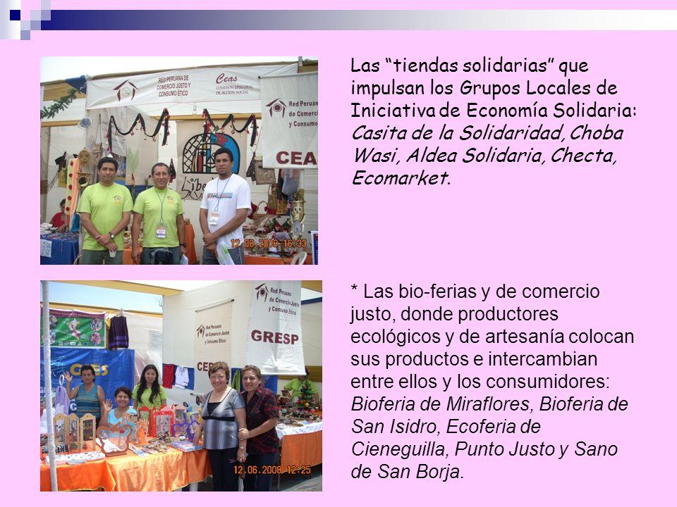 Las tiendas solidarias que impulsan los Grupos Locales de Iniciativa de Economía Solidaria: Casita de la Solidaridad, Choba Wasi, Aldea Solidaria, Che