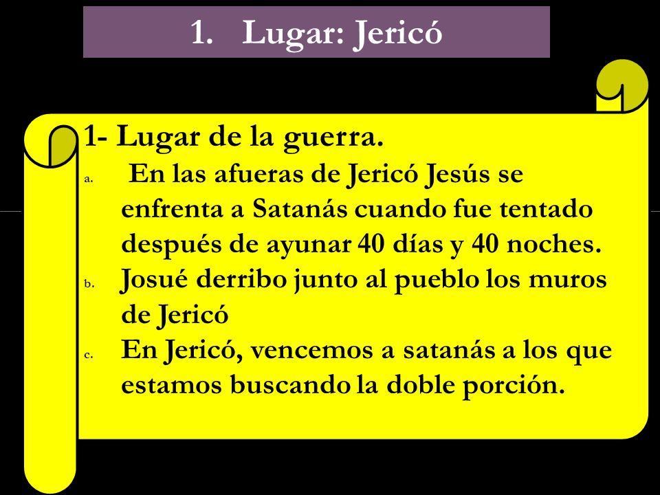 Click to edit Master subtitle style 1. Lugar: Jericó 1- Lugar de la guerra. a. En las afueras de Jericó Jesús se enfrenta a Satanás cuando fue tentado