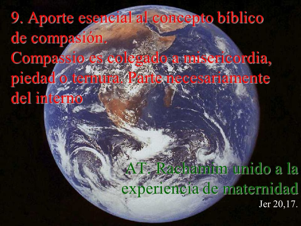 9.Aporte esencial al concepto bíblico de compasión.