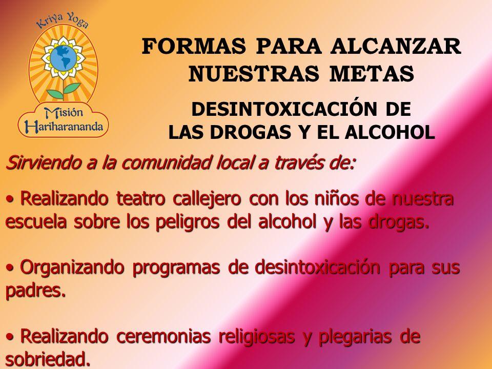 Sirviendo a la comunidad local a través de: Realizando teatro callejero con los niños de nuestra escuela sobre los peligros del alcohol y las drogas.