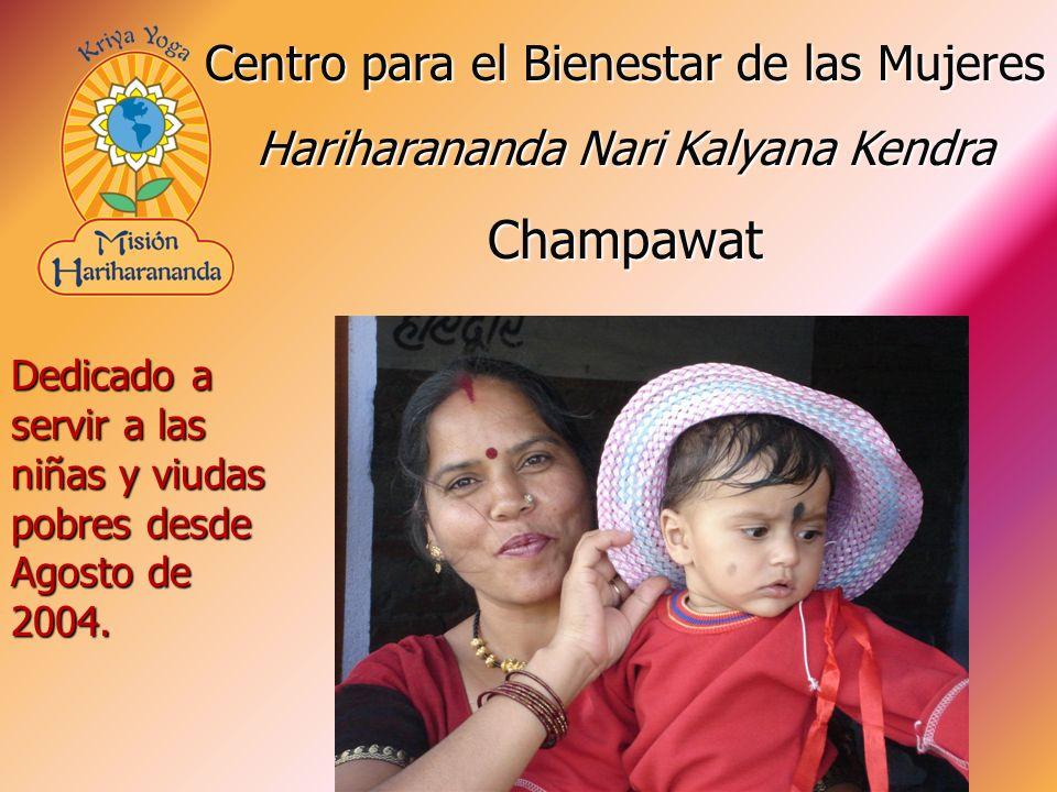 Dedicado a servir a las niñas y viudas pobres desde Agosto de 2004. Centro para el Bienestar de las Mujeres Hariharananda Nari Kalyana Kendra Champawa