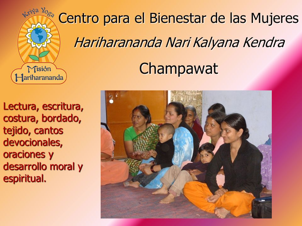 Lectura, escritura, costura, bordado, tejido, cantos devocionales, oraciones y desarrollo moral y espiritual. Centro para el Bienestar de las Mujeres