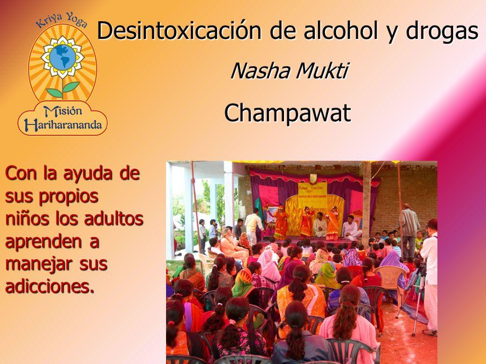Con la ayuda de sus propios niños los adultos aprenden a manejar sus adicciones. Desintoxicación de alcohol y drogas Nasha Mukti Champawat