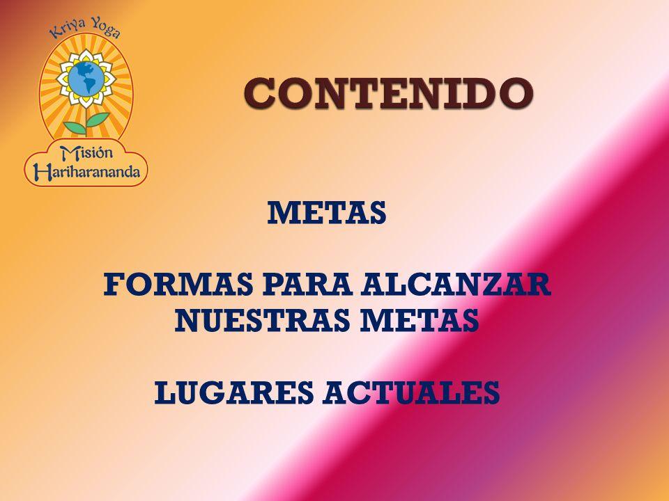METAS FORMAS PARA ALCANZAR NUESTRAS METAS LUGARES ACTUALES