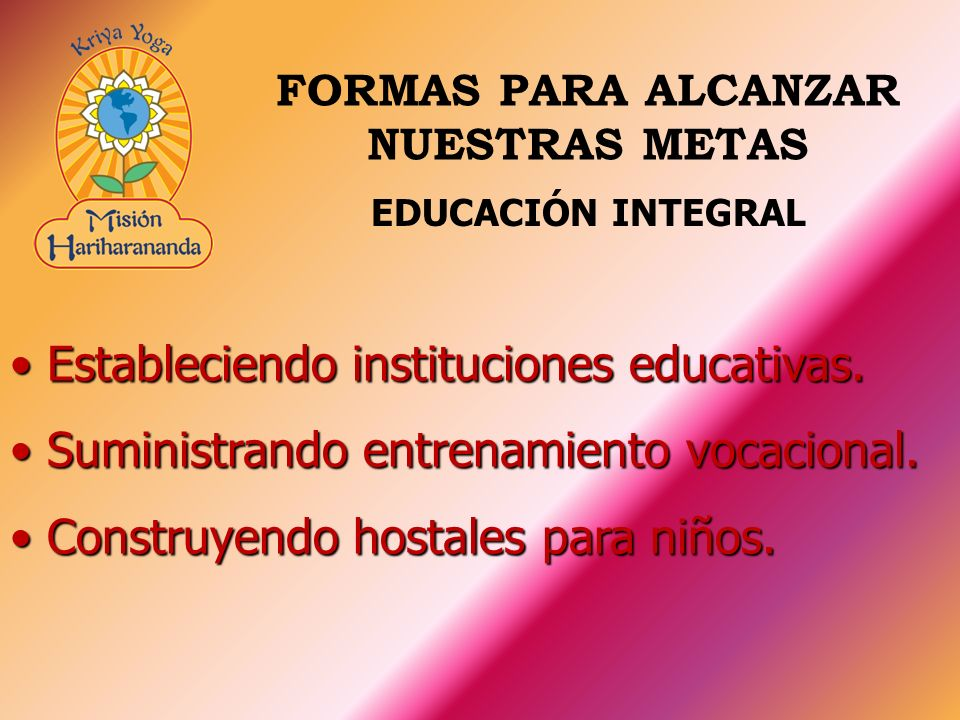 Estableciendo instituciones educativas. Estableciendo instituciones educativas. Suministrando entrenamiento vocacional. Suministrando entrenamiento vo